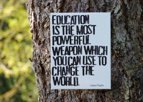 - Nelson Mandela, anti-apartheid revolutionary, former President of South Africa, inspiration for all.